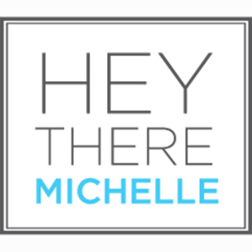 Hey There Michelle